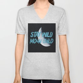 Stay Wild moon Child (half moon) Unisex V-Neck