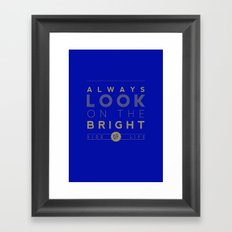 Always look on the bright side of life Framed Art Print