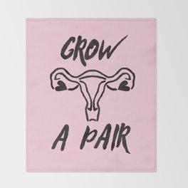Grow a pair (of ovaries) Throw Blanket