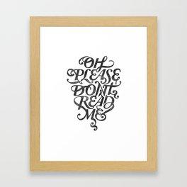 Please Don't (white version) Framed Art Print