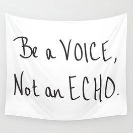 Be a Voice, Not an Echo. Quote Wall Tapestry