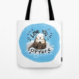 love you like no otter Tote Bag