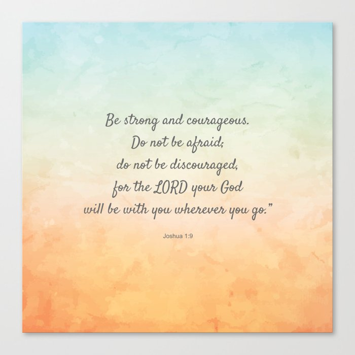 Be Strong And Courageous Bible Quote Joshua 19 Canvas Print By