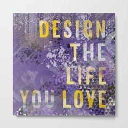 GRAPHIC ART Design the life you love | ultraviolet & golden Metal Print