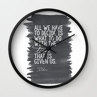 "tolkien Wall Clocks featuring ""All We Have to Decide"" Tolkien Quote by tailormade008"