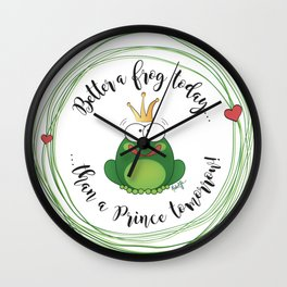 Funny Frog || Better a frog today... || Hen Party || Engagement || Funny gift Wall Clock