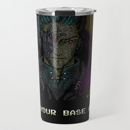 All your text are belong to us Travel Mug