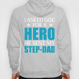 I Asked God For A Hero He Sent My Step-Dad Hoody