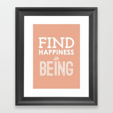 Find Happiness in Being Framed Art Print