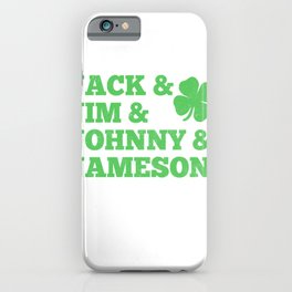 Jack & Jim & Johnny & Jameson iPhone Case