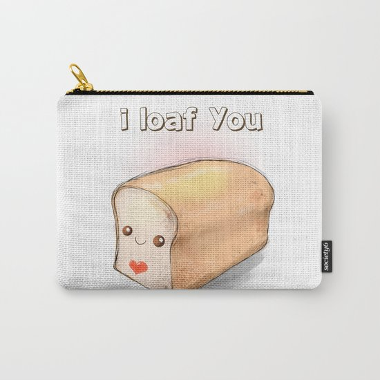 i loaf you Carry-All Pouch