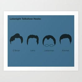 Latenight Talkshow Hosts - O'Brien Leno Letterman Kimmel Art Print