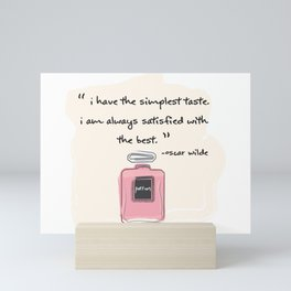 Simple Taste is the Best Mini Art Print