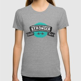 Stronger Every Day (dumbbell) T-shirt