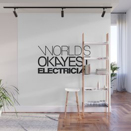 Worlds Okayest electrician Wall Mural