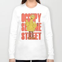 sesame street Long Sleeve T-shirts featuring OCCUPY SESAME STREET by perilpress
