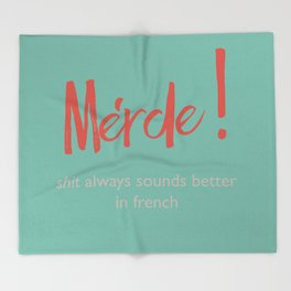 Merde - Shit always sounds better in french - funny, fun Illustration Throw Blanket