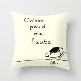 """It Ain't My Fault"" Improper French Ape Throw Pillow"
