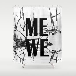 Me We | Black and White #society6 Shower Curtain