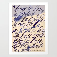 how to be a writer... Art Print