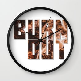 Burn out Wall Clock