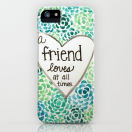 A Friend Loves iPhone Case