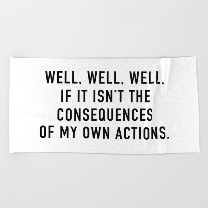 Consequences Beach Towel
