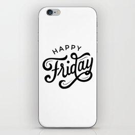 Happy Friday! iPhone Skin