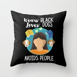 Introverts - Wears Black Loves Dogs Avoids People Throw Pillow