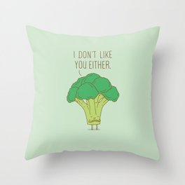 Broccoli don't like you either Throw Pillow