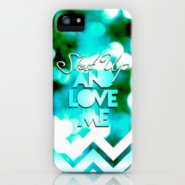 SHUT UP AND LOVE ME © SPARKLE  EDITION iPhone Case