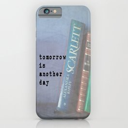 Tomorrow is Another Day iPhone Case