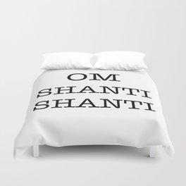 OM SHANTI SHANTI Duvet Cover