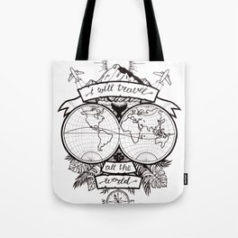 I will travel all the world Tote Bag