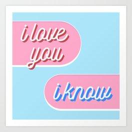 Texting Leia | I love you, I know Art Print