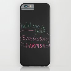 Hold Me In Your Everlasting Arms iPhone 6s Slim Case