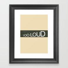 TooLoudTooSoft Framed Art Print