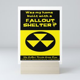 Was my home built with a FALLOUT SHELTER? Mini Art Print