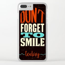 Don't forget to smile Clear iPhone Case
