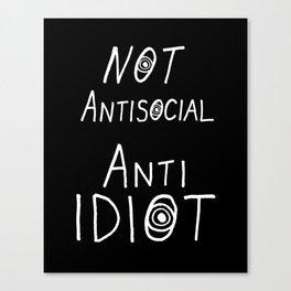 NOT Anti-Social Anti-Idiot - Dark BG Canvas Print