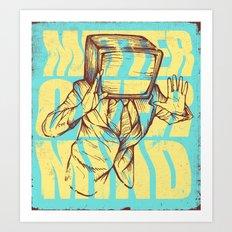 Matter Over Mind Art Print