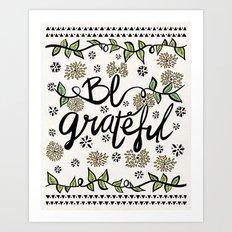 Be Grateful Art Print