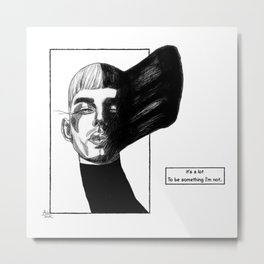 donttellmeiamwhoiamnot Metal Print