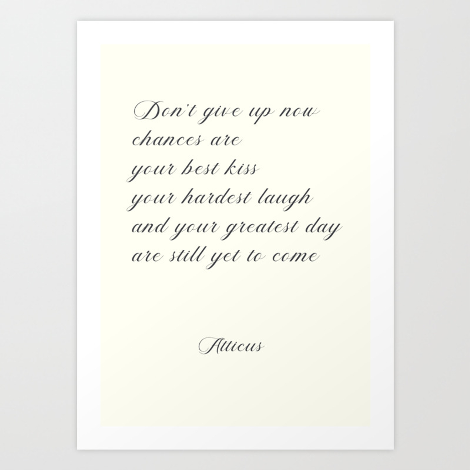 Atticus Poem Dont Give Up Now Love Quote Contemporary Poetry Art Print