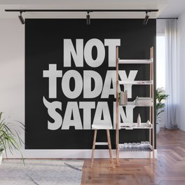 Not Today Satan Wall Mural