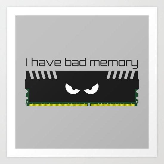 I have bad memory RAM Art Print