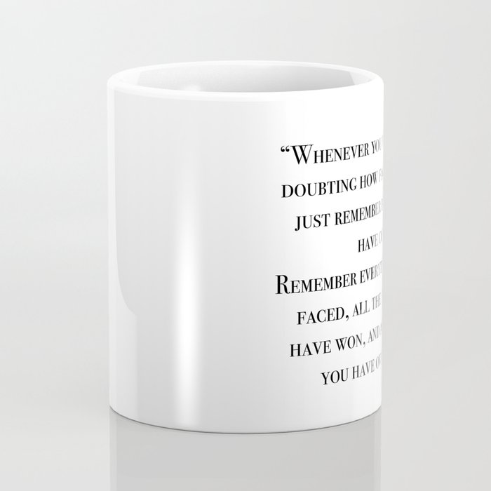 Remember how far you've come - quote Coffee Mug