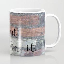 2018 And I Like It Coffee Mug