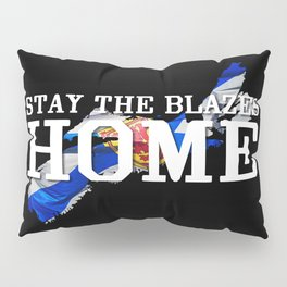 Stay The Blazes Home Pillow Sham