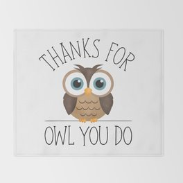 Thanks For Owl You Do Throw Blanket
